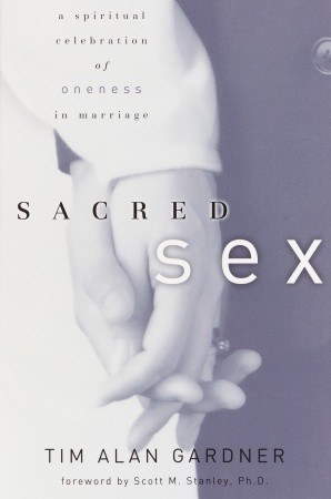 Sacred Sex: A Spiritual Celebration of Oneness in Marriage