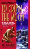 To Crush the Moon (The Queendom of Sol #4)