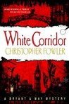White Corridor (Bryant & May, # 5)