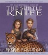 His Dark Materials, Book II: The Subtle Knife