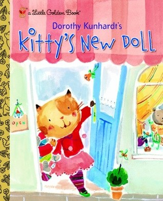 Dorothy Kunhardt's Kitty's New Doll by Dorothy Kunhardt