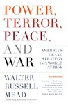 Power, Terror, Peace, and War: America's Grand Strategy in a World at Risk