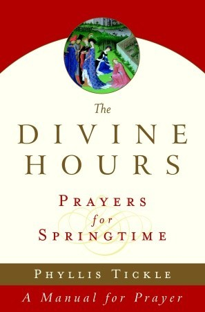 The Divine Hours by Phyllis A. Tickle