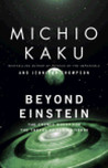 Beyond Einstein by Michio Kaku