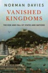 Vanished Kingdoms, The History of Half-Forgotten Europe