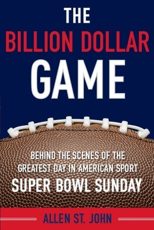 Read The Billion Dollar Game: Behind-the-Scenes of the Greatest Day In American Sport - Super Bowl Sunday PDF