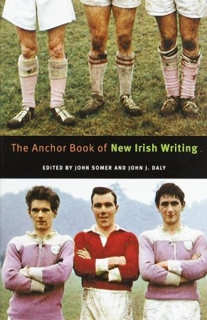 The Anchor Book of New Irish Writing