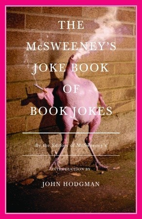 The McSweeney's Joke Book of Book Jokes by McSweeney's Publishing