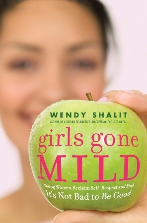 Girls Gone Mild by Wendy Shalit
