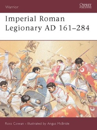 Imperial Roman Legionary AD 161-284 by Ross Cowan