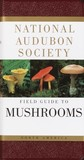 The Audubon Society Field Guide to North American Mushrooms by Gary H. Lincoff