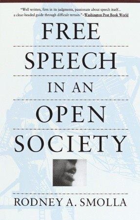 Free Speech in an Open Society by Rodney A. Smolla
