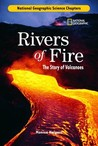 Science Chapters: Rivers of Fire: The Story of Volcanoes