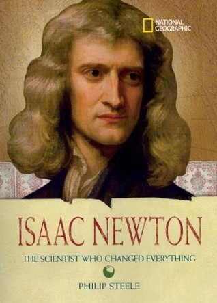 Isaac Newton: The Scientist Who Changed Everything