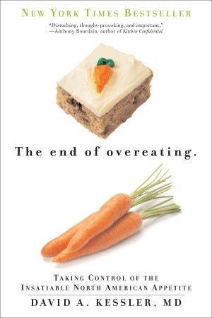The End of Overeating: Taking Control of the Insatiable North American Appetite