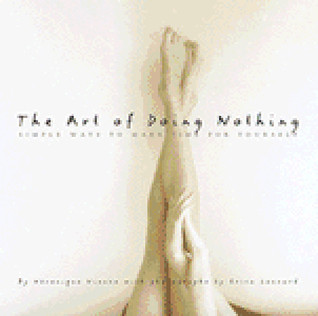 The Art of Doing Nothing by Veronique Vienne