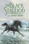 The Black Stallion and the Shape-Shifter (Black Stallion Returns, #3)