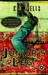 Junior's Leg: A Novel