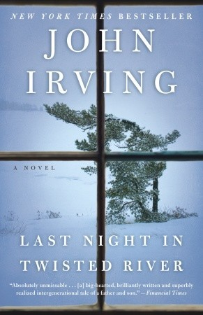 Last Night in Twisted River by John Irving