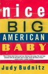 Nice Big American Baby by Judy Budnitz