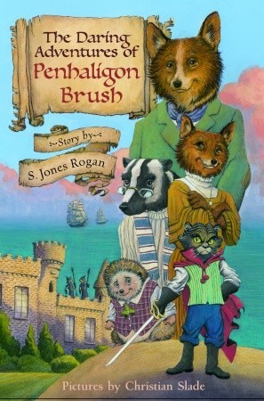 The Daring Adventures of Penhaligon Brush by Sally Jones Rogan