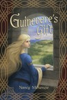 Guinevere's Gift by Nancy McKenzie