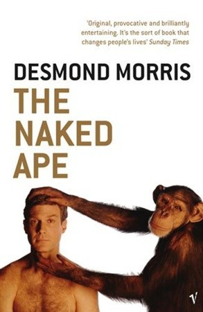 The Naked Ape by Desmond Morris