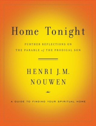 Home Tonight by Henri J.M. Nouwen