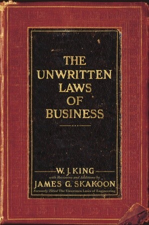 The Unwritten Laws of Business by W.J. King
