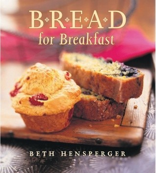 Bread for Breakfast by Beth Hensperger