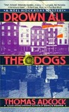Drown All the Dogs (Neil Hockaday #3)
