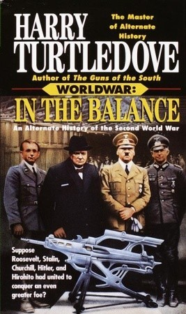 Worldwar: In the Balance (Worldwar, #1)