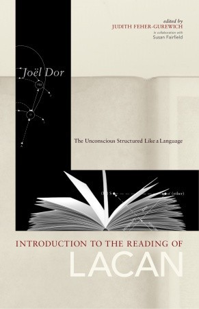 Introduction to the Reading of Lacan: The Unconscious Structured Like a Language