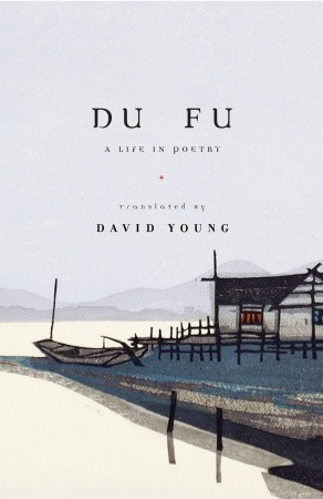 Du Fu: A Life in Poetry