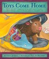 Toys Come Home: Being the Early Experiences of an Intelligent Stingray, a Brave Buffalo, and a Brand-New Someone Called Plastic (Toys #3)