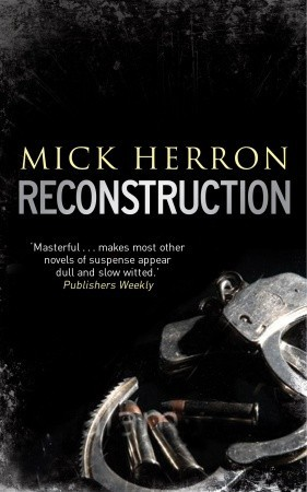 Reconstruction by Mick Herron