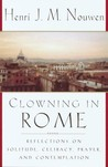 Clowning in Rome: Reflections on Solitude, Celibacy, Prayer, and Contemplation
