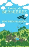 Notwithstanding by Louis de Bernires
