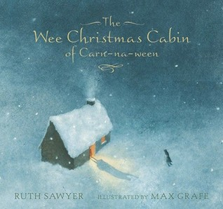 The Wee Christmas Cabin of Carn-na-ween by Ruth Sawyer
