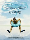 Don D. Nibbelink's Fearsome Folklore of Farting