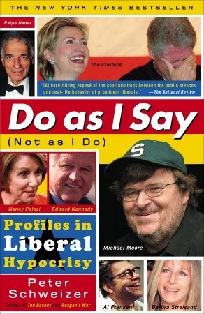 Do As I Say (Not As I Do): Profiles in Liberal Hypocrisy