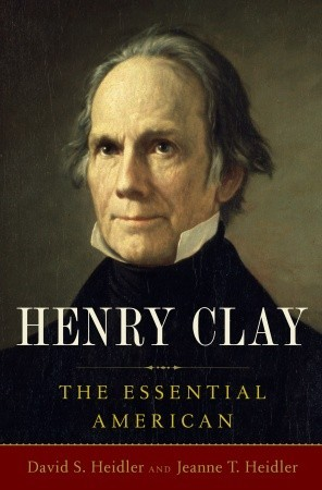 Henry Clay by David S. Heidler