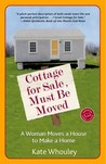 Cottage for Sale, Must Be Moved: A Woman Moves a House to Make a Home