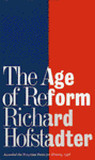 The Age of Reform by Richard Hofstadter