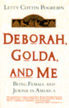 Deborah, Golda, and Me: Being Female and Jewish in America
