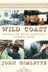 Wild Coast: Travels on South America's Untamed Edge