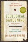 Ecological Gardening: Your Path to a Healthy Garden