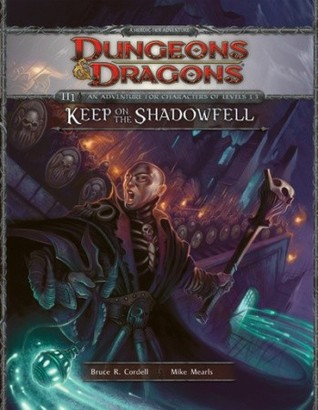 Keep on the Shadowfell by Bruce R. Cordell