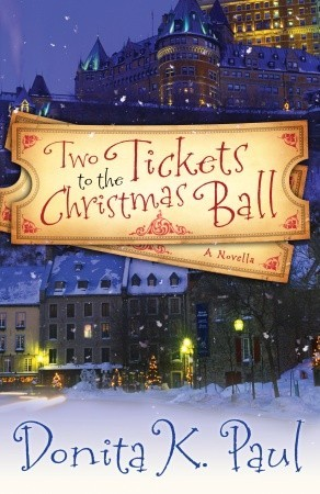 Two Tickets to the Christmas Ball by Donita K. Paul