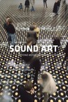 Sound Art: Beyond Music, Between Categories